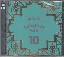 - BEST OF BUDAPEST BÁR 10  2CD