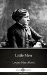 Delphi Classics Louisa May Alcott, - Little Men by Louisa May Alcott (Illustrated) [eKönyv: epub, mobi]