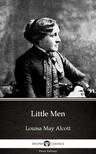 Louisa May Alcott - Little Men by Louisa May Alcott (Illustrated) [eKönyv: epub,  mobi]