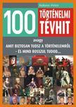 Hahner Péter - 100 TÖRTÉNELMI TÉVHIT<!--span style='font-size:10px;'>(G)</span-->