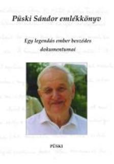 szerk.: Püski István - Püski Sándor emlékkönyv - Egy legendás ember beszédes dokumentumai