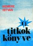 NEMERE ISTVÁN - Új titkok könyve [eKönyv: epub, mobi]<!--span style='font-size:10px;'>(G)</span-->