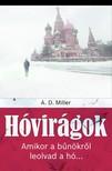 A. D. Miller - Hóvirágok - Amikor a bűnökről leolvad a hó...  [eKönyv: epub, mobi]