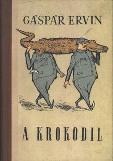 Gáspár Ervin - A krokodil [antikvár]