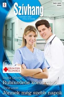 Fiona Lowe Louisa George, - Szívhang 542-543. - Rubinvörös körömcipő (A Hunter Klinika 7.), Jönnek még szebb napok (Aranyparti szívügyek 3.) [eKönyv: epub, mobi]