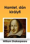 Shakeapeare William - Hamlet, dán királyfi [eKönyv: epub, mobi]<!--span style='font-size:10px;'>(G)</span-->