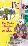 Whitaker Sue - The Further Adventures of Mr Wallace [eKönyv: epub,  mobi]