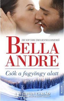 Bella André - CSÓK A FAGYÖNGY ALATT