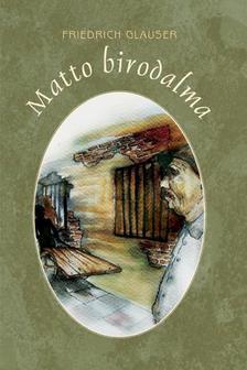 GLAUSER, FRIEDRICH - Matto birodalma