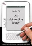 KEREKES PÁL - Az elektronikus könyv [eKönyv: epub, mobi]<!--span style='font-size:10px;'>(G)</span-->