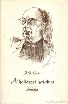 Becher, J. R. - A költészet hatalma [antikvár]
