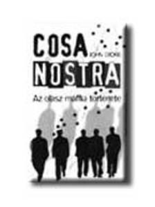 - COSA NOSTRA - AZ OLASZ MAFFIA TÖRTÉNETE -