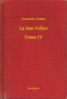 Alexandre DUMAS - La San-Felice - Tome IV [eKönyv: epub, mobi]