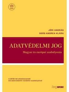 Jóri András; Soós Andrea Klára - Adatvédelmi jog