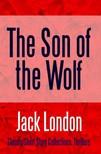Jack London - The Son of the Wolf [eKönyv: epub, mobi]