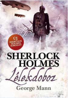 George Mann - Sherlock Holmes: Lélekdoboz (puhafedeles)