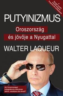Walter Laqueur - Putyinizmus [eKönyv: epub, mobi]