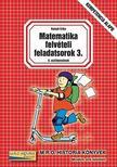 Balogh Erika - MATEMATIKA FELVÉTELI FELADATSOROK 3. - 8. OSZTÁLYOSOKNAK<!--span style='font-size:10px;'>(G)</span-->