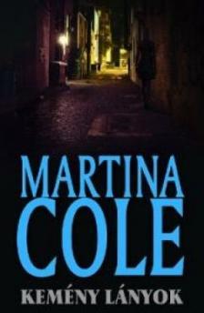 Martina Cole - Kemény lányok