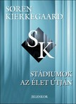 Sören Kierkegaard - Stádiumok az élet útján [eKönyv: pdf]