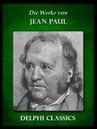 Jean Paul - Saemtliche Werke von Jean Paul (Illustrierte) [eKönyv: epub, mobi]