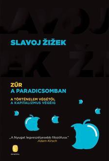 Slavoj Zizek - Zűr a Paradicsomban