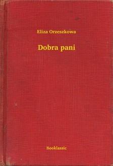 Orzeszkowa Eliza - Dobra pani [eKönyv: epub, mobi]