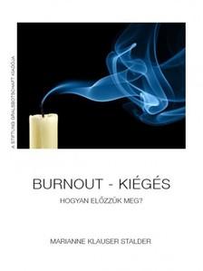 MARIANNE KLAUSER STALDER - Burnout - Kiégés - Hogyan előzzük meg? [eKönyv: epub, mobi]