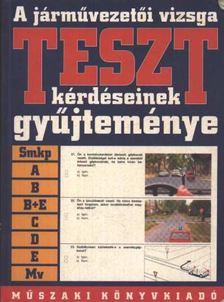 A járművezetői vizsga TESZT-kérdéseinek gyűjteménye [antikvár]