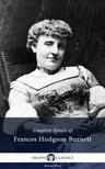 Hodgson Burnett Francis - Delphi Complete Novels of Francis Hodgson Burnett (Illustrated) [eKönyv: epub, mobi]