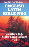 Joern Andre Halseth, Noah Webster, The Clementine Text Project, TruthBeTold Ministry - English Latin Bible No2 [eKönyv: epub,  mobi]
