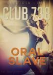 Lima Vittoria - Club 738 - Oral Slave [eKönyv: epub,  mobi]