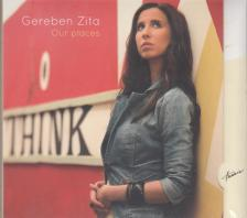 - OUR PLACES CD GEREBEN ZITA