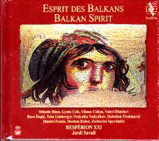 - ESPRIT DES BALKANS SACD JORDI SAVALL, HESPÉRION XXII