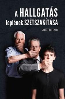 BITTNER, JOBST - A hallgatás leplének szétszakítása