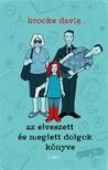 Brooke Davis - Az Elveszett és Meglett Dolgok Könyve [eKönyv: epub, mobi]