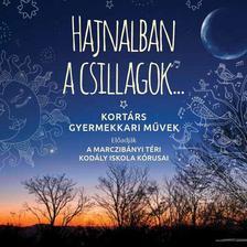 HAJNALBAN A CSILLAGOK... - Kortárs gyermekkari művek - CD -