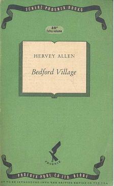 Allen, Hervey - Bedford Village [antikvár]