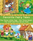 Joseph Jacobs, Robert Southey, Jacob Grimm, Wilhelm Grimm, Viktoriya Dunayeva - Favorite Fairy Tales (The Three Little Pigs, The Three Bears, The Wolf and the Seven Kids) [eKönyv: epub, mobi]