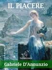 Wirton Arvel Gabriele DAnnunzio, - Il piacere (Nuova edizione con note esplicative dei termini e delle frasi straniere) [eKönyv: epub,  mobi]