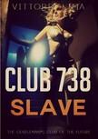 Lima Vittoria - Club 738 - Slave [eKönyv: epub,  mobi]