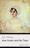 Mitton G.E. - Jane Austen and Her Times [eKönyv: epub,  mobi]