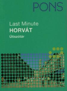 S. Sadikovic-Subat - PONS LAST MINUTE ÚTISZÓTÁR - HORVÁT