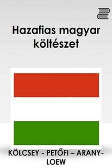Arany János, Petőfi Sándor, Kölcsey Ferenc & Willam N. Loew - Hazafias magyar költészet [eKönyv: epub, mobi]