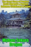Dragon Muham Sakura - The Great Story of Prophet David (Dawud) & Prophet Solomon (Sulaiman) In Islam [eKönyv: epub,  mobi]
