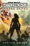 Christie Golden - STAR WARS: BATTLEFRONT II. /INFERNO OSZTAG<!--span style='font-size:10px;'>(G)</span-->