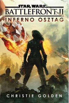 Christie Golden - STAR WARS: BATTLEFRONT II. /INFERNO OSZTAG