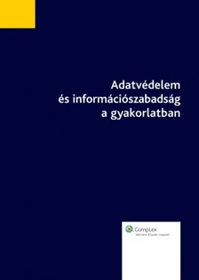 DR. JÓRI ANDRÁS - Adatvédelem és információszabadság a gyakorlatban [eKönyv: epub, mobi]
