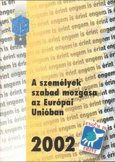 Borbély Andrea Dr. - A személyek szabad mozgása az Európai Unióban [antikvár]