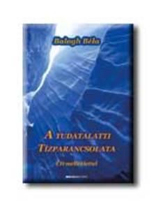 BALOGH BÉLA - A TUDATALATTI TÍZPARANCSOLATA - CD-MELLÉKLETTEL